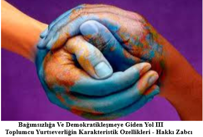 Toplumcu Yurtseverliğin Karakteristik Özellikleri – Hakkı Zabcı