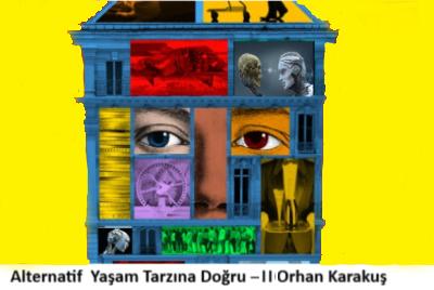 Alternatif Yaşam Tarzına Doğru II … – Orhan Karakuş