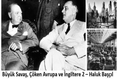 Büyük Savaş, Çöken Avrupa ve İngiltere 2 – Haluk Başçıl