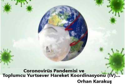 Coronovirüs Pandemisi ve Toplumcu Yurtsever Hareket Koordinasyonu (IV)…/Orhan Karakuş