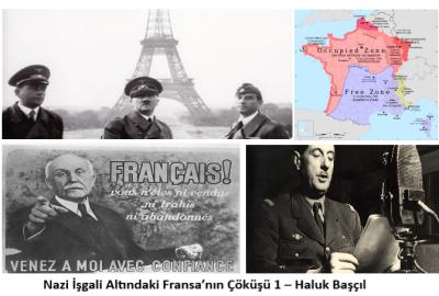 Nazi İşgali Altındaki Fransa'nın Çöküşü 1 – Haluk Başçıl