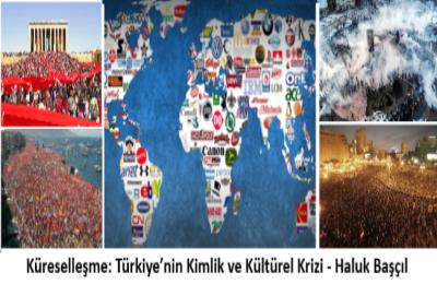 Küreselleşme: Türkiye'nin Kimlik ve Kültürel Krizi – Haluk Başçıl