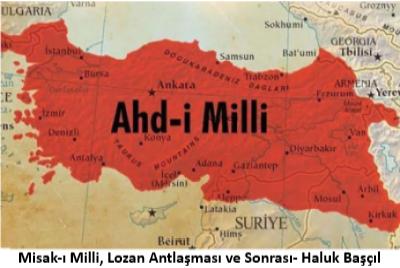 Misak-ı Milli, Lozan Antlaşması ve Sonrası- Haluk Başçıl