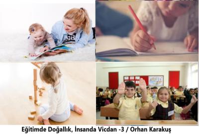 Eğitimde Doğallık, İnsanda Vicdan -3 / Orhan Karakuş