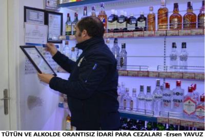 TÜTÜN VE ALKOLDE ORANTISIZ İDARİ PARA CEZALARI -Ersen YAVUZ