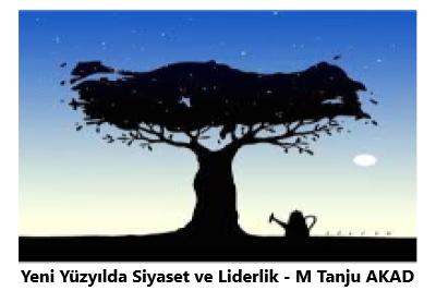 Yeni Yüzyılda Siyaset ve Liderlik – Mehmet Tanju AKAD