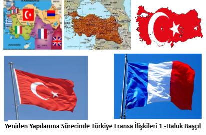 Yeniden Yapılanma Sürecinde Türkiye Fransa İlişkileri 1 -Haluk Başçıl